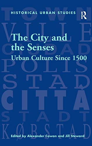9780754605140: The City And the Senses: Urban Culture Since 1500