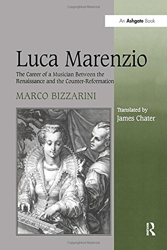 9780754605164: Luca Marenzio: The Career of a Musician Between the Renaissance and the Counter-Reformation