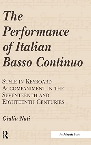 9780754605676: The Performance of Italian Basso Continuo: Style in Keyboard Accompaniment in the Seventeenth and Eighteenth Centuries