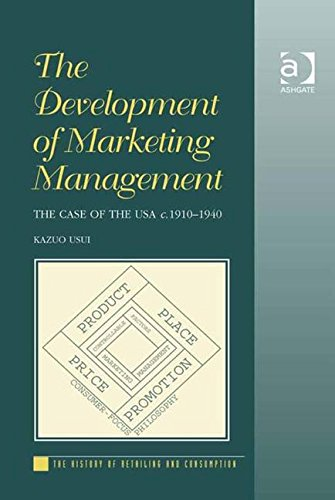 9780754606062: The Development of Marketing Management (The History of Retailing and Consumption)