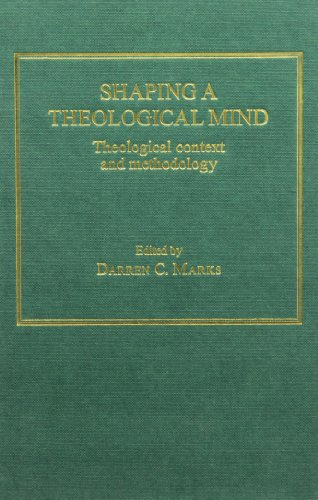 9780754606161: Shaping a Theological Mind: Theological Context and Methodology
