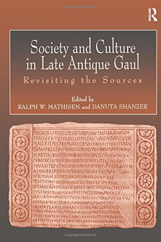 9780754606246: Society and Culture in Late Antique Gaul: Revisiting the Sources