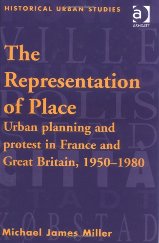 9780754606536: The Representation of Place: Urban Planning and Protest in France and Great Britain, 1950-1980 (Historical Urban Studies)