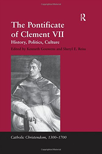 The Pontificate Of Clement VII: History, Politics,: Gouwens, Kenneth (Editor)/
