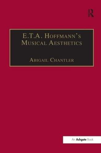 9780754607069: E.T.A. Hoffmann's Musical Aesthetics