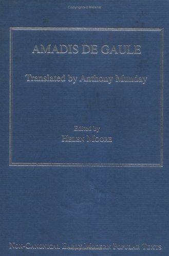 9780754607274: Amadis De Gaule (Non-Canonical Early Modern Popular Texts)