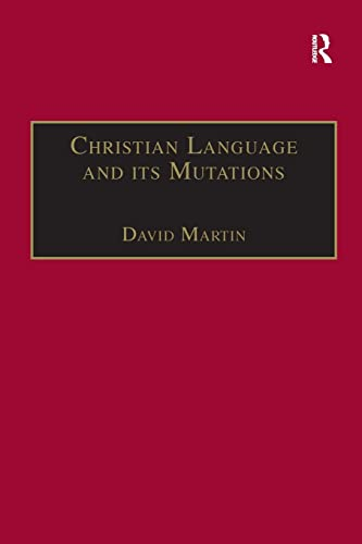 9780754607403: Christian Language and its Mutations: Essays in Sociological Understanding (Theology and Religion in Interdisciplinary Perspective Series)