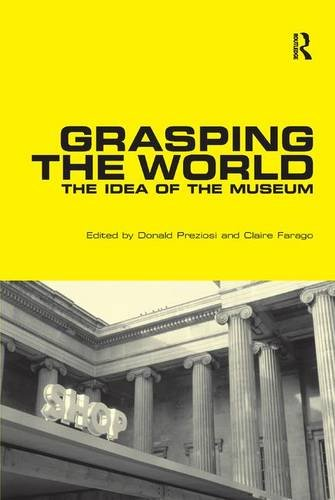 9780754608356: Grasping the World: The Idea of the Museum (Histories of Vision)