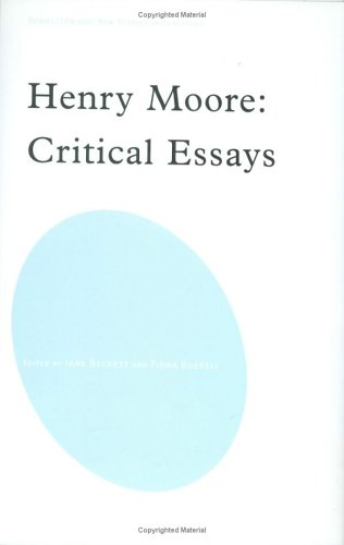 9780754608363: Henry Moore: Critical Essays (Subject/Object--New Studies in Sculpture)