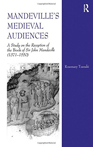 9780754608462: Mandeville's Medieval Audiences: A Study on the Reception of the Book of Sir John Mandeville (1371-1550)