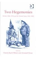 9780754608578: Two Hegemonies: Britain 1846-1914 and the United States 1941-1989