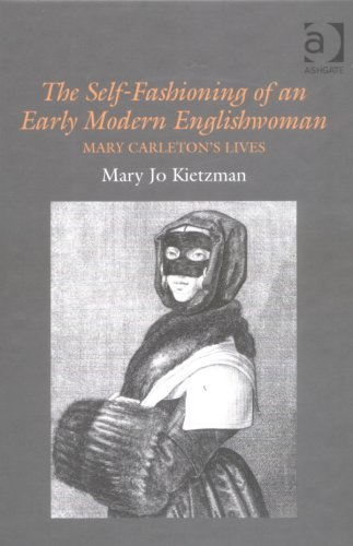 9780754608592: The Self-Fashioning of an Early Modern Englishwoman: Mary Carleton's Lives