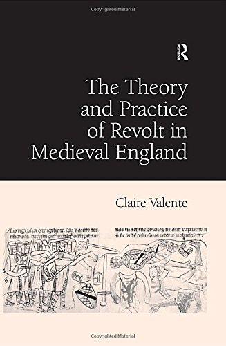 9780754609018: The Theory and Practice of Revolt in Medieval England
