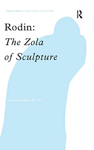 9780754609049: Rodin: The Zola of Sculpture (Subject/Object: New Studies in Sculpture)