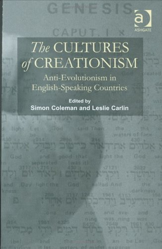 9780754609124: The Cultures of Creationism: Anti-Evolutionism in English-Speaking Countries