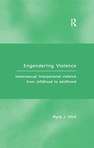 9780754609162: Engendering Violence: Heterosexual Interpersonal Violence from Childhood to Adulthood