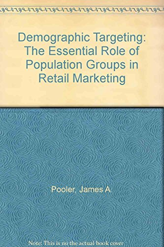 Demographic Targeting: The Essential Role of Population: Pooler, James A.