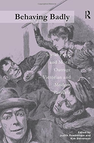 9780754609650: Behaving Badly: Social Panic and Moral Outrage - Victorian and Modern Parallels