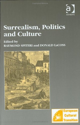 9780754609896: Surrealism, Politics and Culture (Studies in European Cultural Transition)