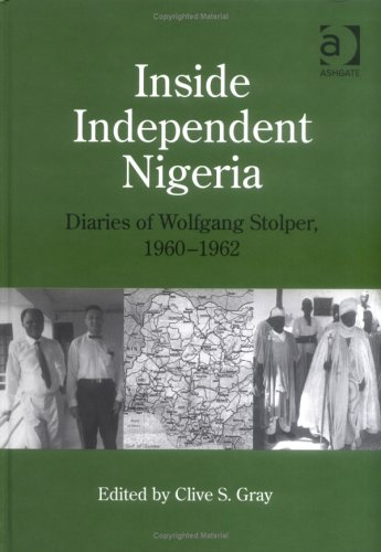 9780754609957: Inside Independent Nigeria: Diaries of Wolfgang Stolper, 1960-1962