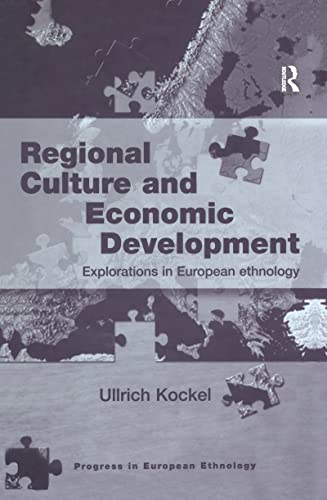 9780754610243: Regional Culture and Economic Development: Explorations in European Ethnology (Progress in European Ethnology)