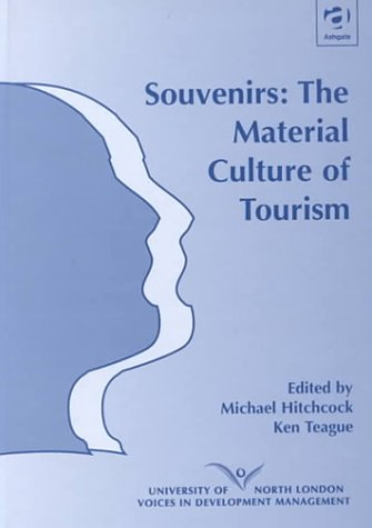 9780754610557: Souvenirs: The Material Culture of Tourism (University of North London Voices in Development Management)