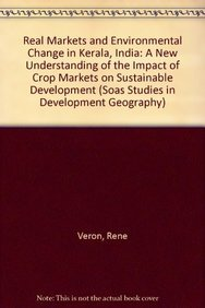 9780754611431: Real Markets and Environmental Change in Kerala, India: A New Understanding of the Impact of Crop Markets on Sustainable Development