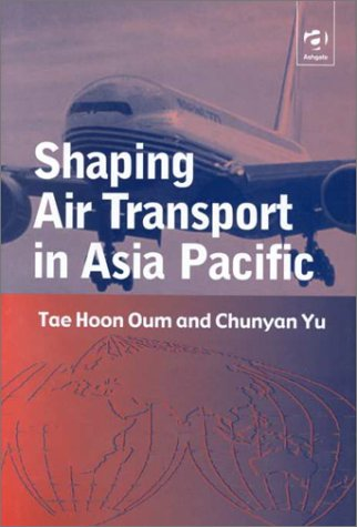 9780754611967: Shaping Air Transport in Asia Pacific