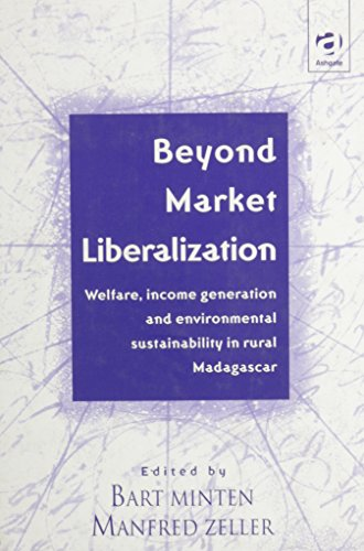 9780754612377: Beyond Market Liberalization: Welfare, Income Generation and Environmental Sustainability in Rural Madagascar