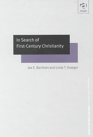 9780754612384: In Search of First-Century Christianity (Ashgate New Critical Thinking in Religion, Theology, and Biblical Studies) (Ashgate New Critical Thinking in Religion, Theology, and Biblical Studies)