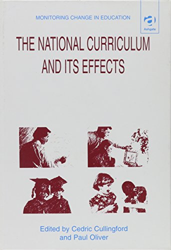 9780754612780: The National Curriculum and Its Effects (Monitoring Change in Education)