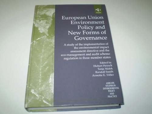 9780754612964: European Union Environment Policy and New Forms of Governance: A Study of the Implementation of the Environmental Impact Assessment Directive and the ... Studies in Environmental Policy and Practice)
