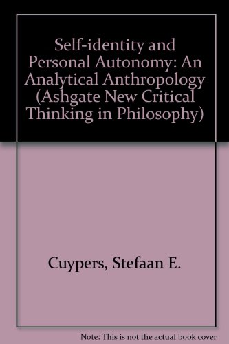 9780754613091: Self-Identity and Personal Autonomy: An Analytical Anthropology (Ashgate New Critical Thinking in Philosophy)