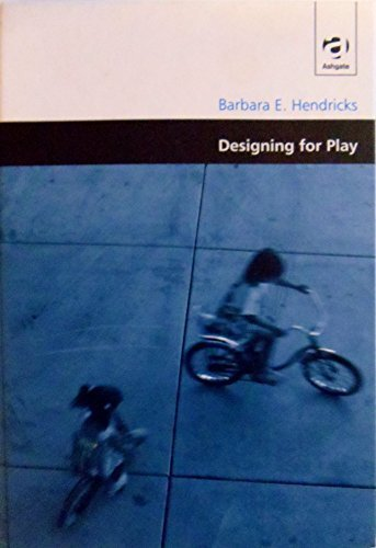 9780754613206: Designing for Play (Design and the Built Environment Series)