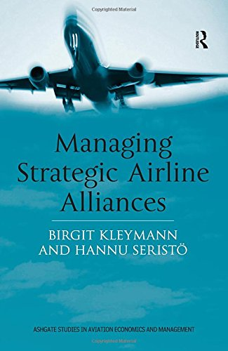 9780754613275: Managing Strategic Airline Alliances (Ashgate Studies in Aviation Economics and Management)