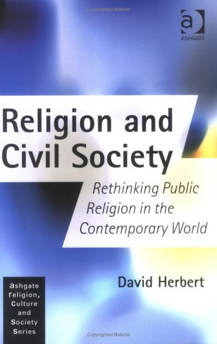 9780754613398: Religion and Civil Society: Rethinking Public Religion in the Contemporary World (Religion, Culture and Society Series)
