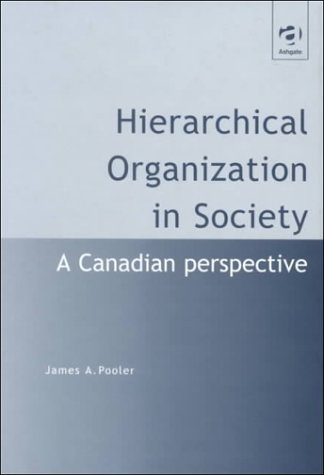 Hierarchical Organization in Society (Human Geography): James A. Pooler