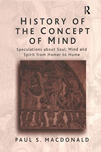 9780754613657: History of the Concept of Mind: Speculations About Soul, Mind, and Spirit from Homer to Hume