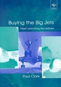 9780754613855: Buying the Big Jets: Fleet Planning for Airlines
