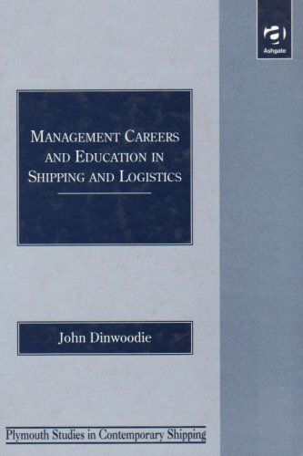 9780754613862: Management Careers and Education in Shipping and Logistics (Plymouth Studies in Contemporary Shipping)