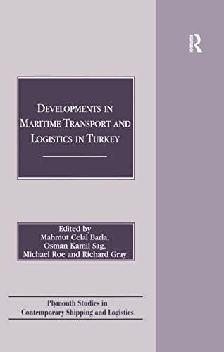 Developments in Maritime Transport and Logistics in: Mahmut Celal Barla;