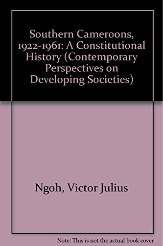 9780754614012: Southern Cameroons 1922-1961: A Constitutional History (Contemporary Perspectives on Developing Societies)