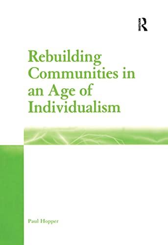 Rebuilding Communities in an Age of Individualism: Paul Hopper