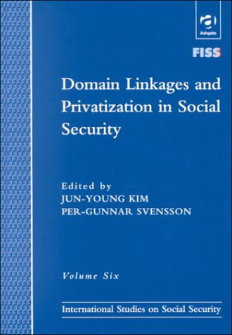 Domain Linkages and Privatization in Social Security: Jun-Young Kim