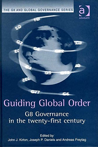 Guiding Global Order (The G8 and Global: Joseph P. Daniels;