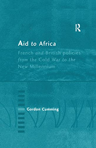 9780754615309: Aid to Africa: French and British Policies from the Cold War to the New Millennium