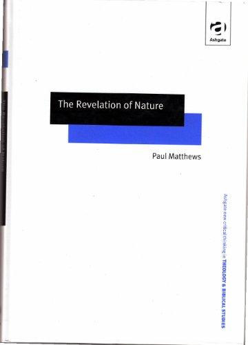 9780754615439: The Revelation of Nature (Ashgate New Critical Thinking in Theology & Biblical Studies) (Ashgate New Critical Thinking in Religion, Theology, and Biblical Studies)