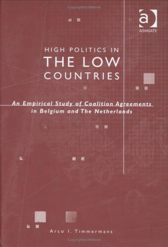 9780754615590: High Politics in the Low Countries: An Empirical Study of Coalition Agreements in Belgium and The Netherlands