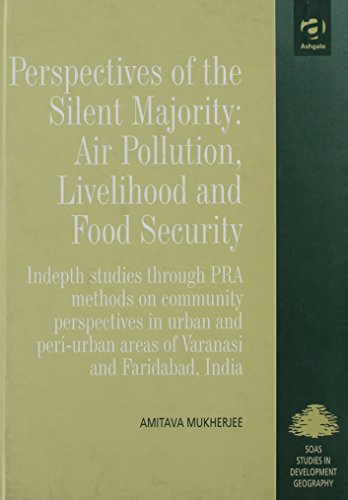 9780754616054: Perspectives of the Silent Majority: Air Pollution, Livelihood and Food Security : Indepth Studies Through Pra Methods on Community Perspectives in ... SOAS Studies in Development Geography)