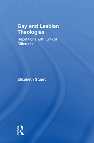 9780754616580: Gay and Lesbian Theologies: Repetitions with Critical Difference